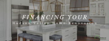 Financing Your Hudson Valley Home Remodel